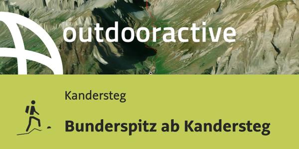 Bergtour in Kandersteg: Bunderspitz ab Kandersteg
