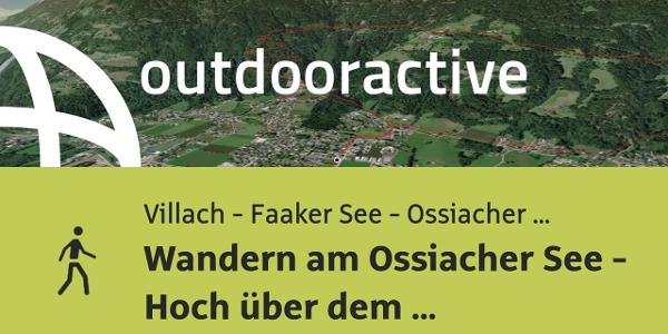 Wanderung in Villach - Faaker See - Ossiacher See: Wandern am Ossiacher See ...