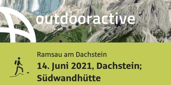 Bergtour in Ramsau am Dachstein: 14. Juni 2021, Dachstein; Südwandhütte
