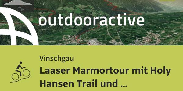 Mountainbike-tour im Vinschgau: Laaser Marmortour mit Holy Hansen Trail und Aigen Trail